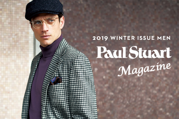 【Paul Stuart Magazine】Vol.05 冬のSTUART'S TRAVELER